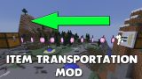 Item Transportation Mod 1.12.2/1.11.2 Download